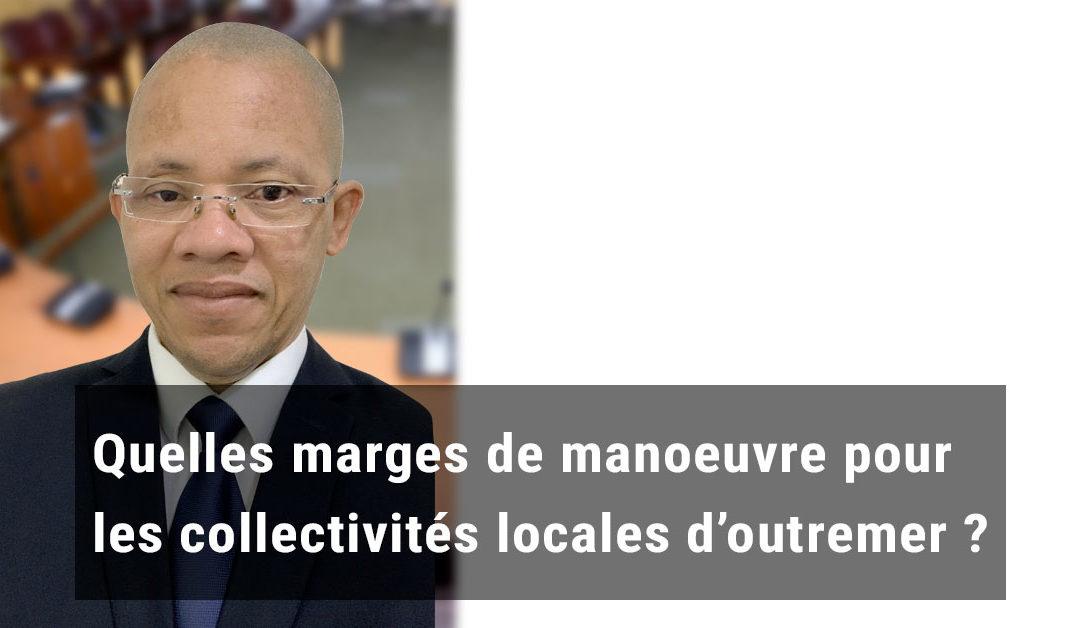 Quelles marges de manœuvre pour les collectivités locales d'Outremer ?