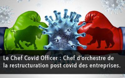 Le Chief Covid Officer : cheville ouvrière de la restructuration des entreprises