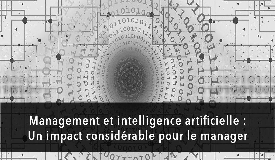 Management et intelligence artificielle : un impact considérable pour le manager